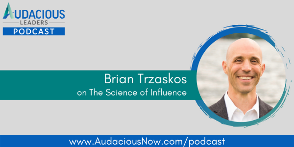 The Science of Influence with Brian Trzaskos