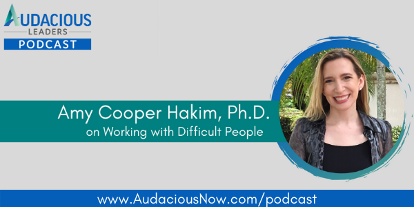 Working with Difficult People with Amy Cooper Hakim