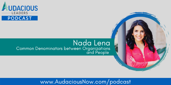 Common Denominators Between Organizations and People with Nada Lena