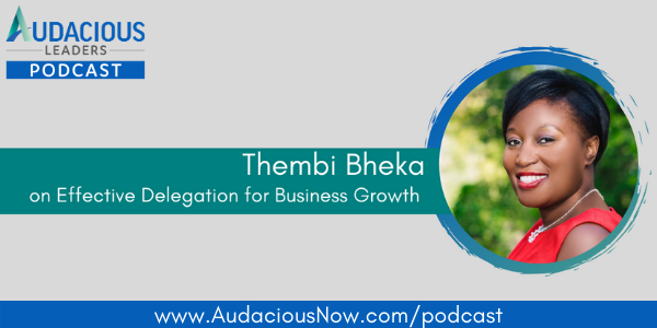 Stop Working and Start Delegating with Thembi Bheka