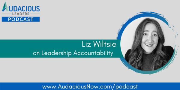 Gaining Respect as a Leader through Accountability with Liz Wiltsie