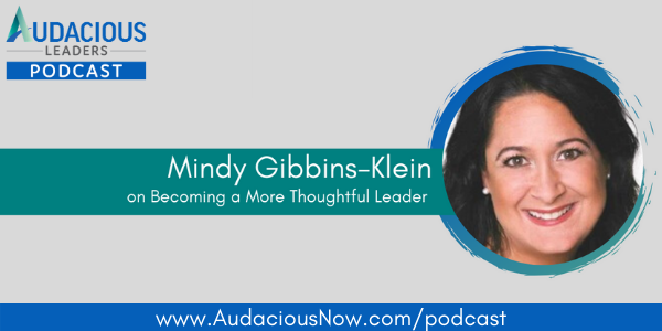 Becoming a More Thoughtful Leader with Mindy Gibbins-Klein
