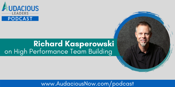 High-Performance Team Building with Richard Kasperowski