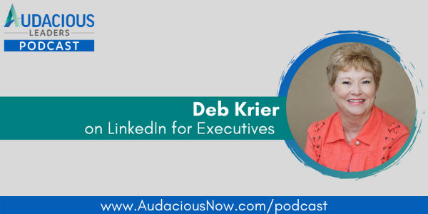 Linkedin for Executives with Deb Krier