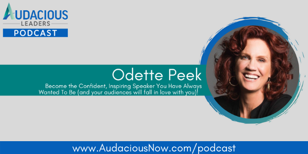 Become the Confident, Inspiring Speaker You Have Always Wanted To Be with Odette Peek