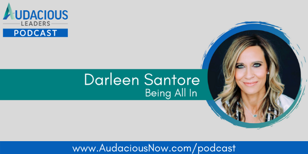 Being All In with Darleen Santore