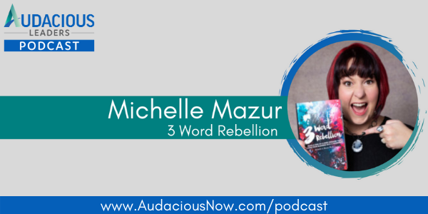 3 Word Rebellion with Michelle Mazur