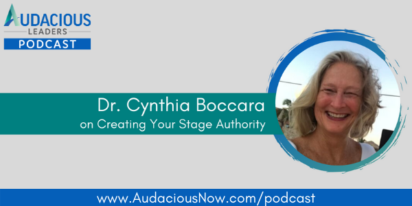 Creating Your Stage Authority: Increase Your Credibility to Grow Your Business with Dr. Cynthia Boccara